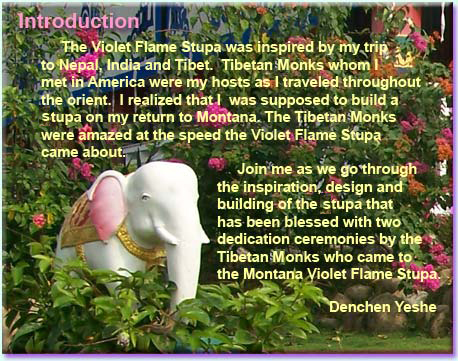 Inspiration behind the building of the Violet Flame Stupa with the assistance of the Tibetan monks.